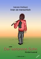 Musical: Irren ist menschlich  - der verlorene Sohn (Partitur)