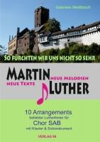 Lutherlieder: So fürchten wir uns nicht so sehr