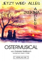Ostermusical: Jetzt wird alles anders (Partitur)